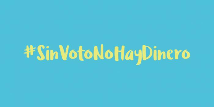 Sin Voto No Hay Dinero